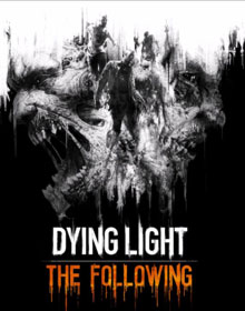 Dying Light The Following free download